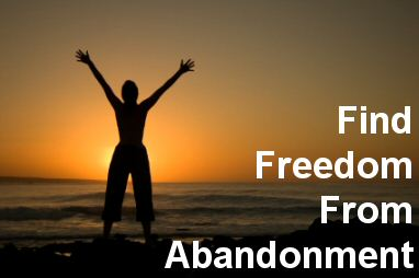 Gain freedom from the fear of abandonment